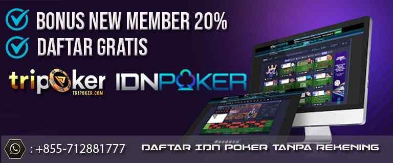 daftar idn poker tanpa rekening