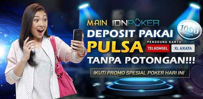idn poker deposit pakai pulsa tanpa potongan