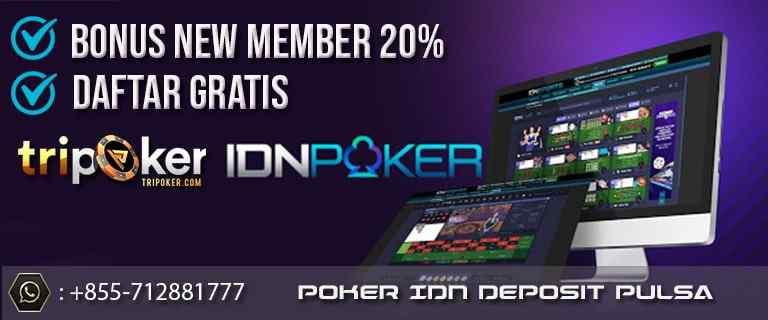 poker idn deposit pulsa tanpa potongan