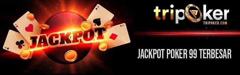 jackpot poker 99 terbesar